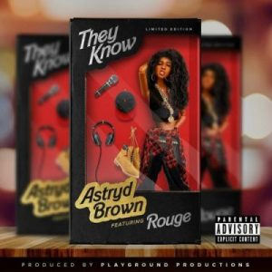 Astryd Brown ft Rouge They Know scaled 1 300x300 - Astryd Brown ft Rouge – They Know