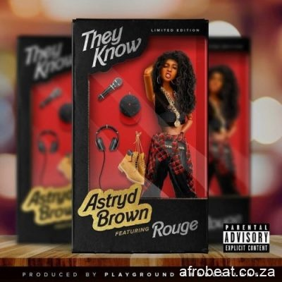 Astryd Brown ft Rouge They Know scaled 1 - Astryd Brown ft Rouge – They Know