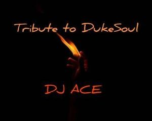 DJ Ace Tribute to Dukesoul 300x240 - DJ Ace – Tribute to Dukesoul