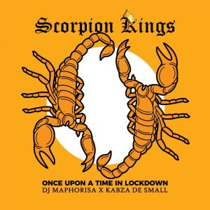 Dj Maphorisa x Kabza De Small Scorpion Kings Once Upon A Time In Lockdown zip album downlaod  - Scorpion Kings – Msholozi ft bukz 7 Myztro