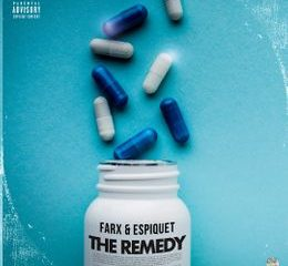 Farx Espiquet ft Cye The Remedy Mp3 Download 260x240 - Farx & Espiquet ft Cye – The Remedy