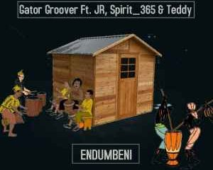 Gator Groover ft JR365 Spirit 365 Teddy Endumbeni Vocal Mix 300x240 - Gator Groover ft JR365, Spirit_365 & Teddy – Endumbeni (Vocal Mix)