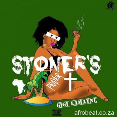 Gigi Lamayne Stoners Prayer scaled 1 - Gigi Lamayne – Stoners Prayer