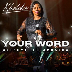 Kholeka Your Word Alibuyi Lilambatha Album zamusic Afro Beat Za 5 300x300 - Kholeka – The One That I Serve( Live)
