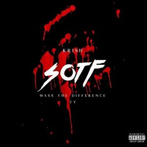 Krish ft Mass The Difference Ty S.O.T.F 300x300 - Krish ft Mass The Difference & Ty – S.O.T.F