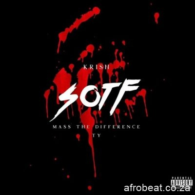 Krish ft Mass The Difference Ty S.O.T.F - Krish ft Mass The Difference & Ty – S.O.T.F