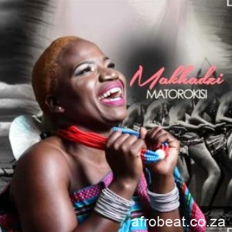 Makhadzi Matorokisi Album Zip Download Afro Beat Za 6 - Makhadzi ft Mizo Phyll – Madabadaba