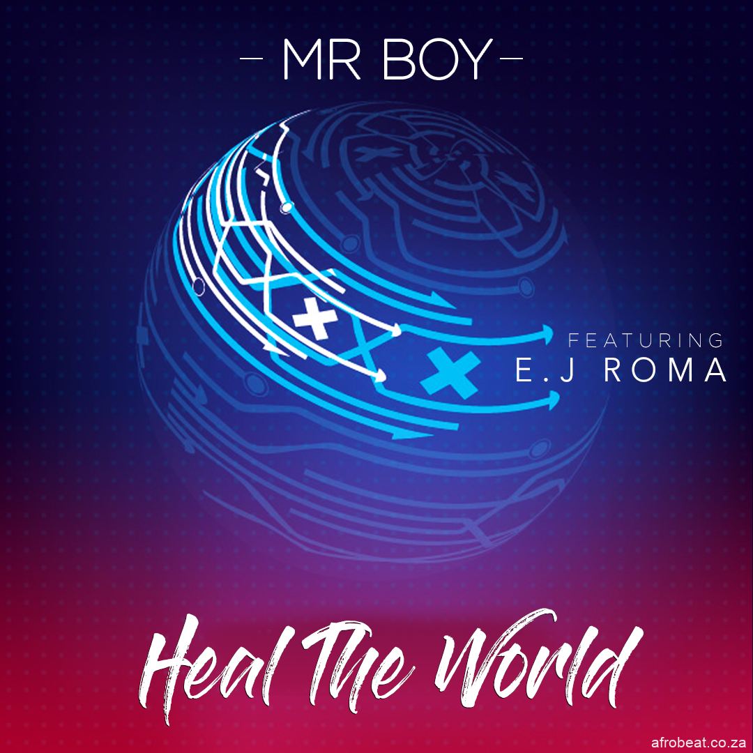 Mr Boy Feat. EJ Roma - Mr Boy Ft EJ Roma Heal the world EP