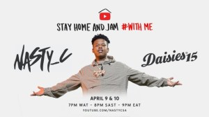 Nasty C StayHome Jam With Me and Rocking The Daisies - Nasty C – StayHome & Jam With Me and Rocking The Daisies