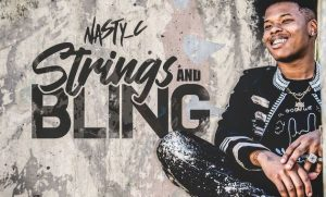 Nasty C Strings and Bling 1 300x181 Afro Beat Za 14 - Nasty C – My Baby
