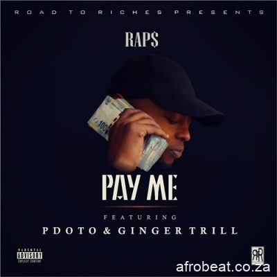 Raps ft PdotO Ginger Trill Pay Me scaled 1 - Raps ft PdotO & Ginger Trill – Pay Me