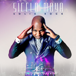 Sicelo Moya Solid Rock Live At The Lyric Theatre Album zamusic Afro Beat Za 11 - Sicelo Moya – My Everything