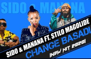 Sido Manana ft Stilo Magolide Change Basadi - Sido & Manana ft Stilo Magolide – Change Basadi
