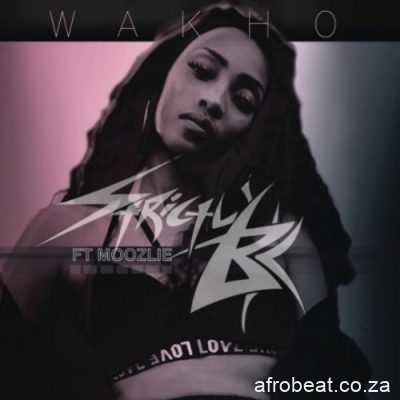 Strictly BK ft Moozlie Wakho scaled 1 - Strictly BK ft Moozlie – Wakho
