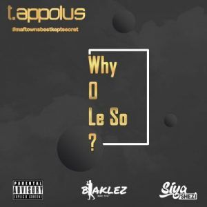 T.Appolus ft Blaklez Siya Shezi Why O Le So 300x300 - T.Appolus ft Blaklez & Siya Shezi – Why O Le So?