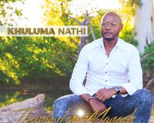 Thembinkosi Manqele Khuluma Nathi Album zamusic Afro Beat Za 12 300x240 - Thembinkosi Manqele – We Praise Your Name