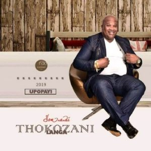 Thokozani Langa Upopayi zip album download zamusic 300x300 Afro Beat Za 11 - Thokozani Langa – Bhinca to Bhinca