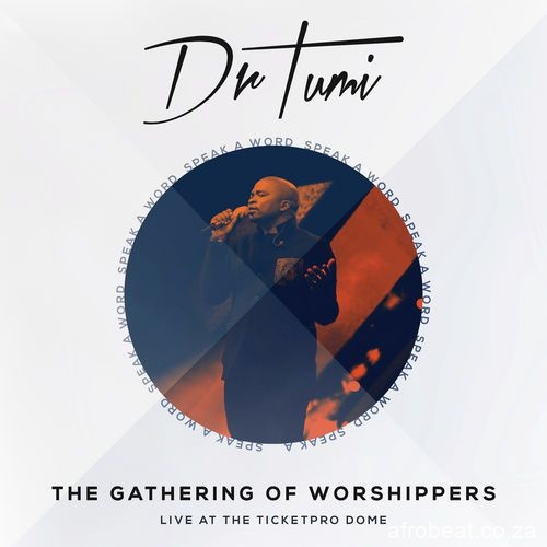download dr tumi the gathering of worshippers album zamusic Afro Beat Za 5 - Dr. Tumi - Because of Jesus (Live At The Ticketpro Dome)
