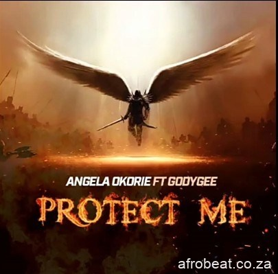 Angela Okorie   Protect Me Ft Godygee Afro Beat Za - Angela Okorie – Protect Me Ft. Godygee
