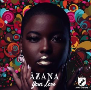Aza Afro Beat Za 300x298 - Azana – Your Love