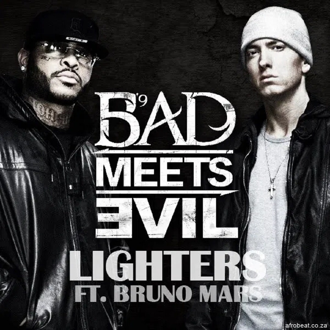 Bad Meets Evil Lighters Afro Beat Za - AUDIO + VIDEO: Bad Meets Evil – Lighters Ft. Bruno Mars
