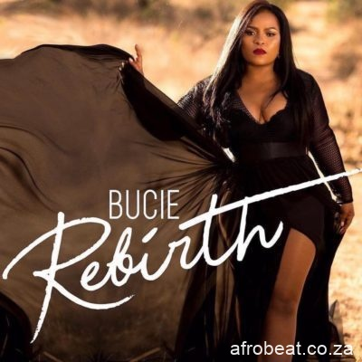 Bucie Rebirth - ALBUM: Bucie Rebirth