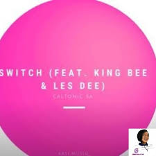 Caltonic SA ft King Bee Les Dee – Switch - Caltonic SA ft King Bee & Les Dee – Switch