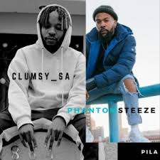 Clumsy SA Phantom Steeze – PILA - Clumsy SA & Phantom Steeze – PILA