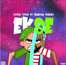 Costa Titch ft Phantom Steeze – Ekse - Costa Titch ft Phantom Steeze – Ekse [Radio Edit]