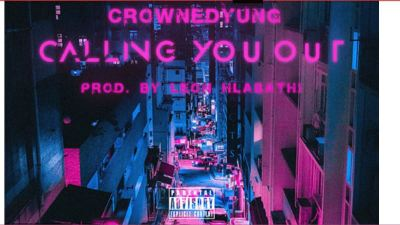 CrownedYung Calling You Out - CrownedYung – Calling You Out