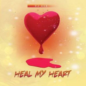 DJ Ace Heal My Heart - DJ Ace – Heal My Heart