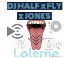 DJ Half Fly Jones – Loleme - DJ Half, Fly & Jones – Loleme
