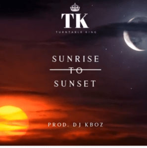 DJ Kboz Sunrise To Sunset - DJ Kboz – Sunrise To Sunset