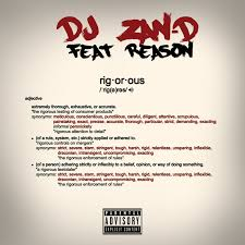 DJ Zan D ft Reason – Rigorous - DJ Zan D ft Reason – Rigorous