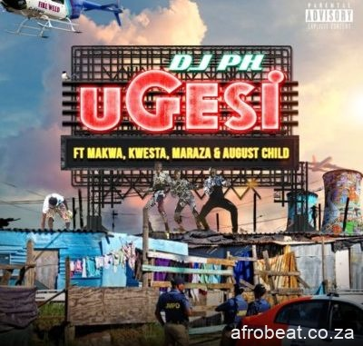 DJ pH – Ugesi ft. Kwesta Makwa Maraza August Child 400x381 Afro Beat Za - DJ pH – Ugesi ft. Kwesta, Makwa, Maraza & August Child