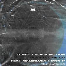 DJEFF Black Motion ft Malehloka Miss P – Don't Let Me Go - DJEFF & Black Motion ft Malehloka & Miss P – Don't Let Me Go