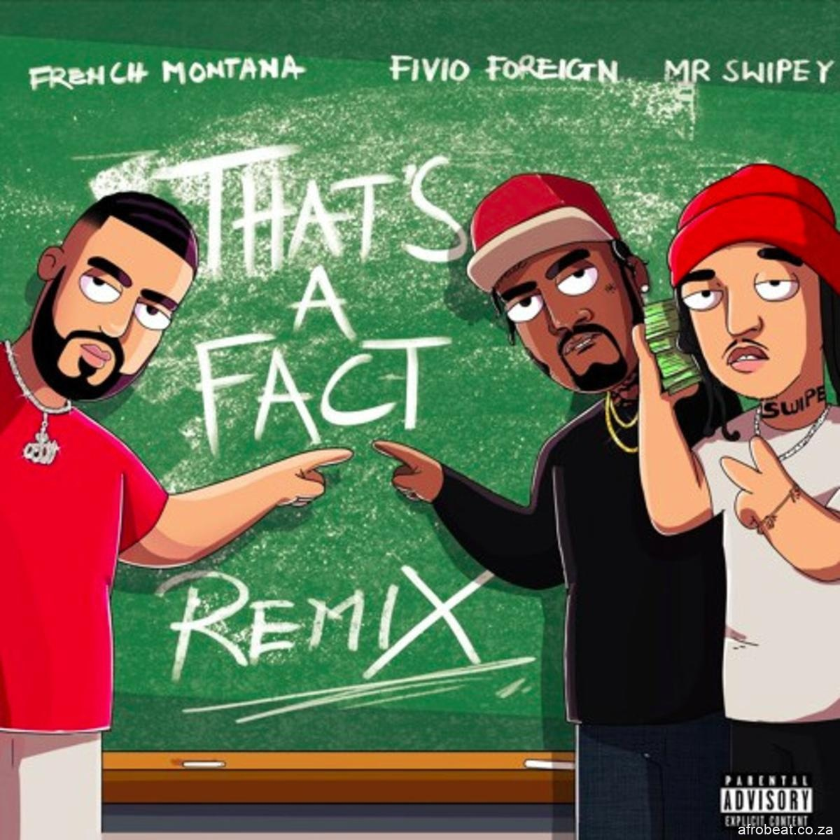 Download French Montana Thats A Fact Remix Ft Fivio Foreign Mp3 Download Afro Beat Za - French Montana Ft. Fivio Foreig – That's A Fact