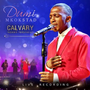 Dumi Mkokstad Calvary Indawo Yobufakazi Live zip album download 300x300 - Dumi Mkokstad – The Battle Has Been Won (Live)