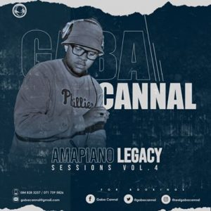 Gaba Cannal AmaPiano Legacy Sessions Vol. 04 Afro Beat Za - Gaba Cannal – AmaPiano Legacy Sessions Vol. 04