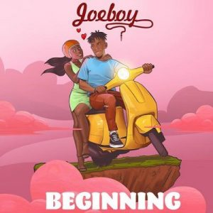 Joeboy Beginning Afro Beat Za 300x300 - AUDIO + VIDEO: Joeboy – Beginning
