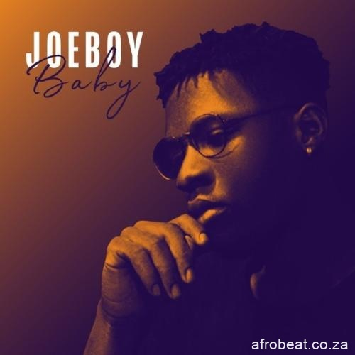 Joeboy   Baby  mp3 image Afro Beat Za - AUDIO + VIDEO: Joeboy – Baby