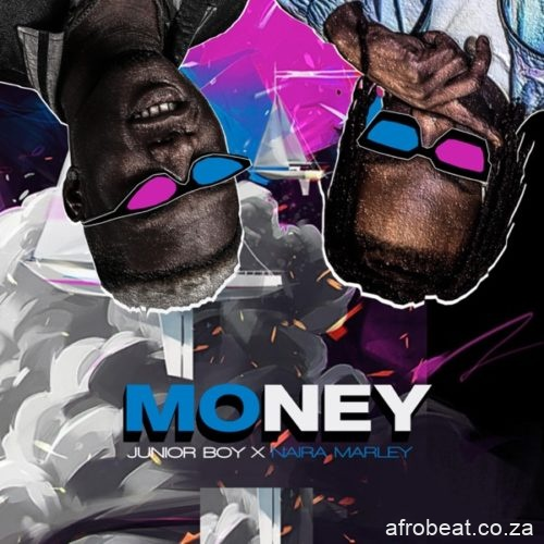 Junior Boy Money artwork Afro Beat Za - Junior Boy Ft. Naira Marley – Money