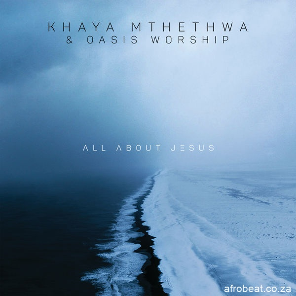 Khaya Mthethwa Oasis Worship – All About Jesus Album Afro Beat Za 10 - Khaya Mthethwa Ft VaShawn Mitchell – Atmosphere