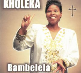 Kholeka Bambelela zip album download Afro Beat Za 268x240 - Kholeka – Bambelela