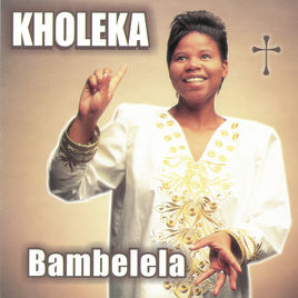 Kholeka Bambelela zip album download Afro Beat Za 7 - Kholeka – Masimbonge