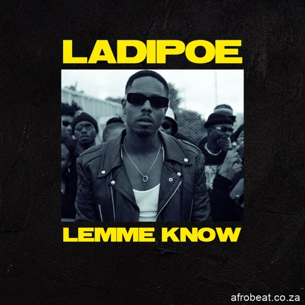 LadiPoe Lemme Know Afro Beat Za - AUDIO + VIDEO: LadiPoe – Lemme Know