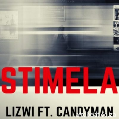 Lizwi ft Candy Man Stimela scaled 1 - Lizwi ft Candy Man – Stimela