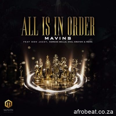 Mavins Ft. Don Jazzy Korede Bello DNA Crayon Rema All Is In Order Afro Beat Za - Mavins Ft. Don Jazzy, Rema, Korede Bello, DNA & Crayon – All Is In Order