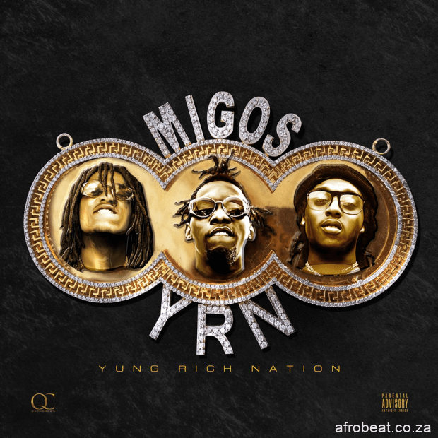Migos Yung Rich Nation ALBUM - ALBUM: Migos Yung Rich Nation
