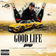 PMP ft Ginger Trill Swiss Tha Duke Jacob Shine – Good Life - PMP ft Ginger Trill, Swiss Tha Duke & Jacob Shine – Good Life